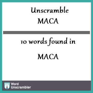 10 words unscrambled from maca