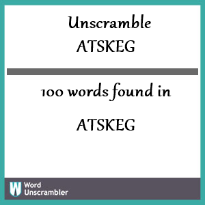 100 words unscrambled from atskeg