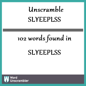 102 words unscrambled from slyeeplss