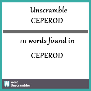 111 words unscrambled from ceperod
