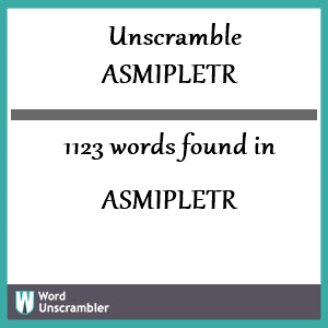 1123 words unscrambled from asmipletr