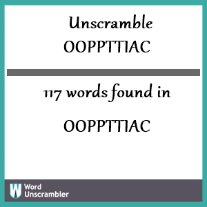 117 words unscrambled from ooppttiac
