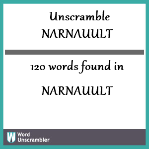 120 words unscrambled from narnauult
