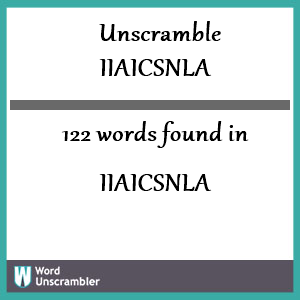 122 words unscrambled from iiaicsnla