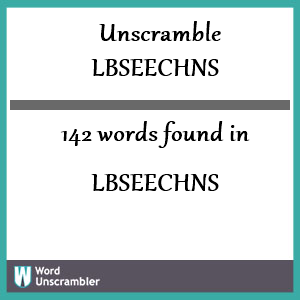 142 words unscrambled from lbseechns