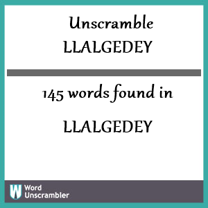 145 words unscrambled from llalgedey