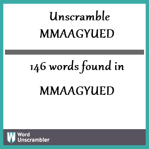 146 words unscrambled from mmaagyued