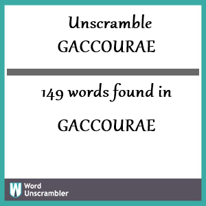 149 words unscrambled from gaccourae