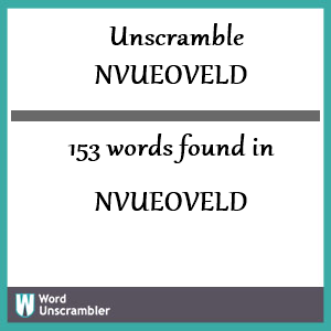 153 words unscrambled from nvueoveld