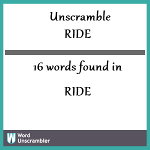 16 words unscrambled from ride