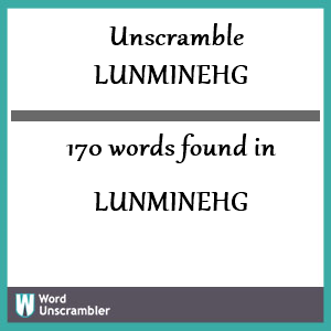 170 words unscrambled from lunminehg