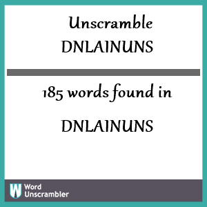 185 words unscrambled from dnlainuns