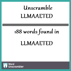 188 words unscrambled from llmaaeted