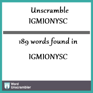 189 words unscrambled from igmionysc