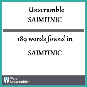 189 words unscrambled from saimitnic