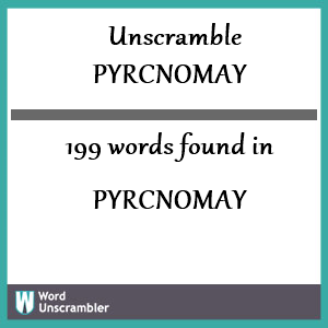 199 words unscrambled from pyrcnomay