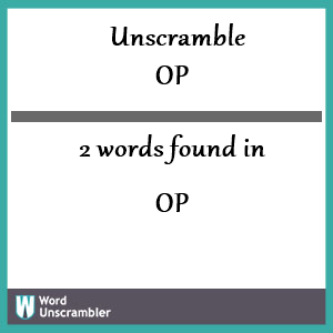2 words unscrambled from op