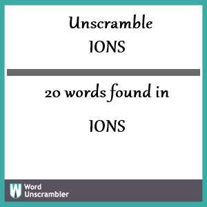 20 words unscrambled from ions