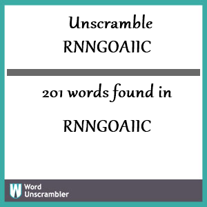 201 words unscrambled from rnngoaiic