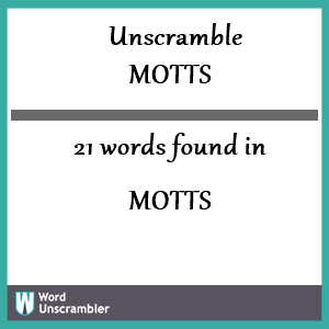 21 words unscrambled from motts