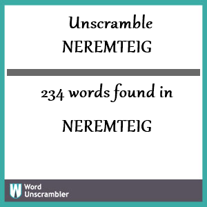 234 words unscrambled from neremteig