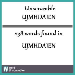 238 words unscrambled from ujmhdaien