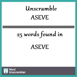 25 words unscrambled from aseve