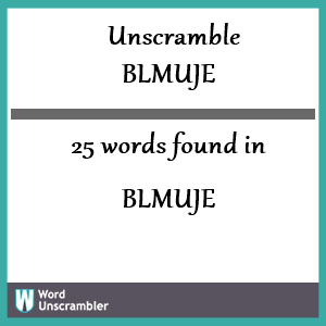 25 words unscrambled from blmuje