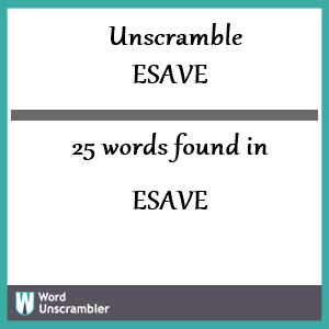 25 words unscrambled from esave