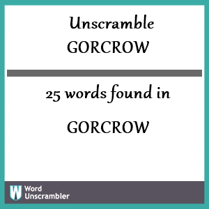 25 words unscrambled from gorcrow