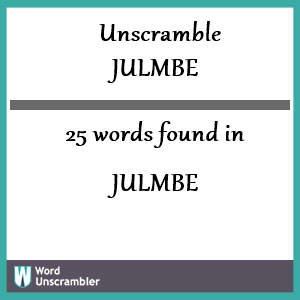 25 words unscrambled from julmbe