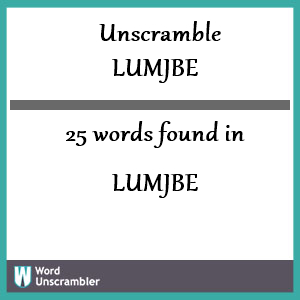 25 words unscrambled from lumjbe