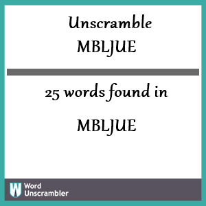 25 words unscrambled from mbljue