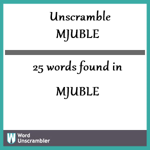 25 words unscrambled from mjuble