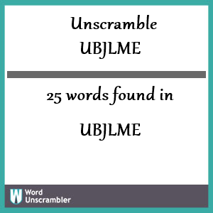 25 words unscrambled from ubjlme