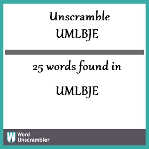 25 words unscrambled from umlbje