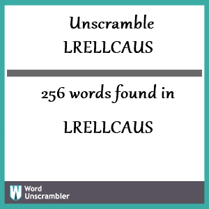 256 words unscrambled from lrellcaus