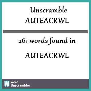 261 words unscrambled from auteacrwl