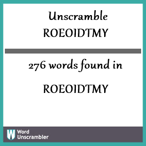 276 words unscrambled from roeoidtmy