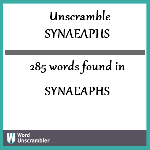 285 words unscrambled from synaeaphs