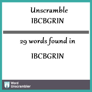 29 words unscrambled from ibcbgrin