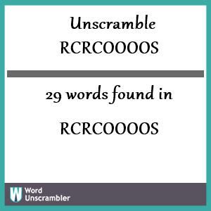 29 words unscrambled from rcrcoooos