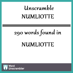 290 words unscrambled from numliotte