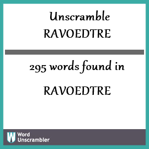 295 words unscrambled from ravoedtre