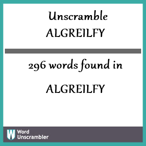 296 words unscrambled from algreilfy