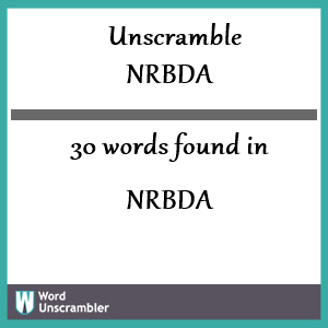 30 words unscrambled from nrbda