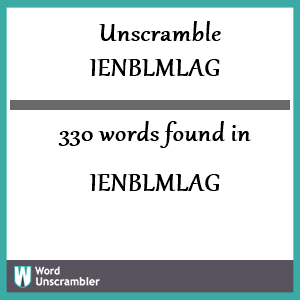 330 words unscrambled from ienblmlag