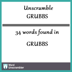 34 words unscrambled from grubbs