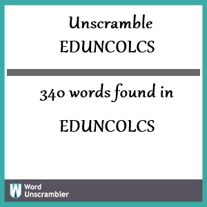 340 words unscrambled from eduncolcs