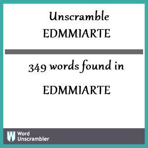 349 words unscrambled from edmmiarte